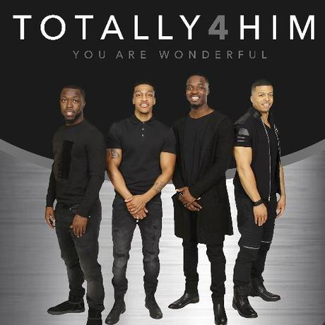 "Totally 4 Him New Single ""You Are Wonderful""  Gaining Traction At Radio"