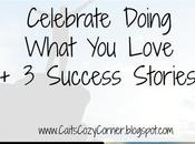 Celebrate Doing What Love