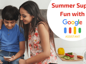 Make This Summer Super with Google Assistant!