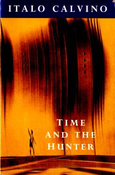 Time and the Hunter by Italo Calvino