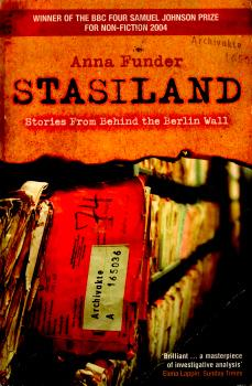 Stasiland – Stories From Behind the Berlin Wall by Anna Funder