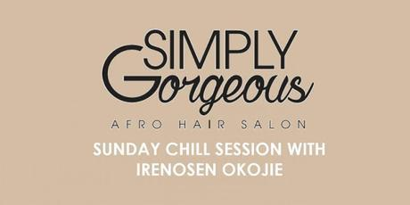 SIMPLYGorgeous Sunday Chill Session with Irenosen Okojie