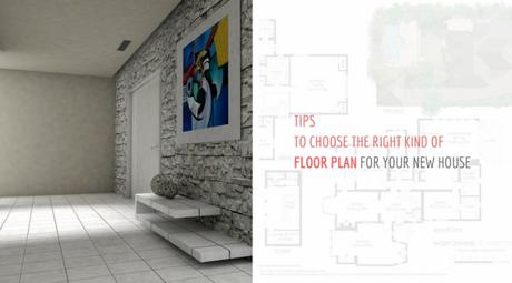 Tips To Choose The Right Kind Of Floor Plan For Your New House