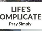 NEWS: LIFE'S COMPLICATED PRAY SIMPLY Available Westminster Abbey