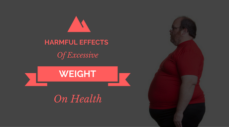 Harmful Effects Of Excessive Weight On Health