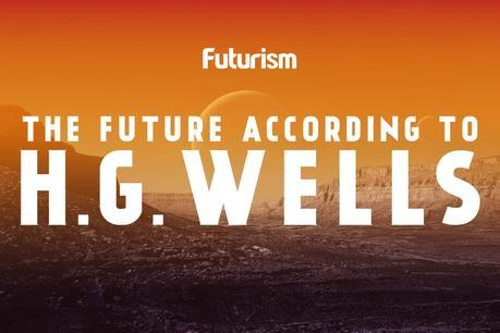 The Future According to H. G. Wells [INFOGRAPHIC]