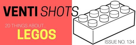 20-things-about-legos-venti-shots-issue-no-134