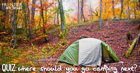 QUIZ: Where Should Your Next Camping Trip Be?