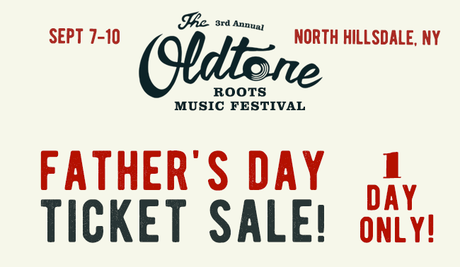 Oldtone Father's Day Ticket Sale!
