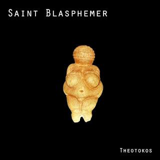 SAINT BLASPHEMER - Theotokos