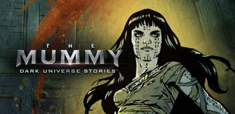 The Mummy Dark Universe Stories