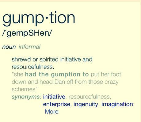 Do You Have Gumption?