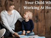 Ways Bond With Your Child When Working Home
