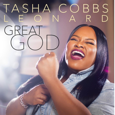 "New Music Alert: Check Out ""Great God"" By Tasha Cobbs Leonard"