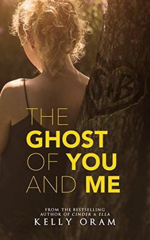 BLOG TOUR - THE GHOST OF YOU AND ME BY KELLY ORAM