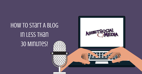 How to Set Up A Blog In 30 Minutes Or Less