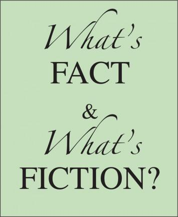 What's FACT and What's FICTION in MY NOVEL