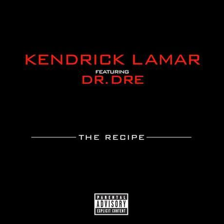 Kendrick Lamar & Dr. Dre – The Recipe