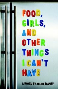Tuesday Read- Food, Girls, and Other Things I Can't Have by Allen Zadoff