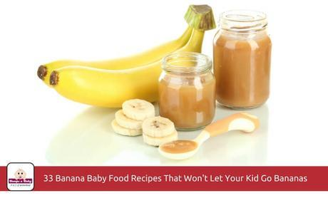33 Banana Baby Food Recipes That Won't Let Your Kids Go Bananas