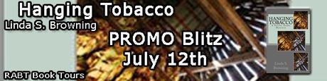Hanging Tobacco by Linda S. Browning  @LindaSBrowning @RABTBookTours