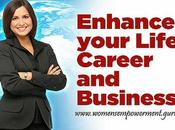 "Enhance Your Life, Career Business with ""Womens Empowerment"""