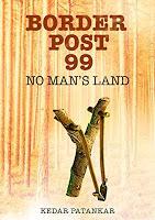 """""""Border Post 99""""— No man's land"""