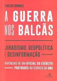 Srebrenica: «War in the Balkans» – the Memoirs of a Portugese Peacekeeper I&II By Stephen Karganovic