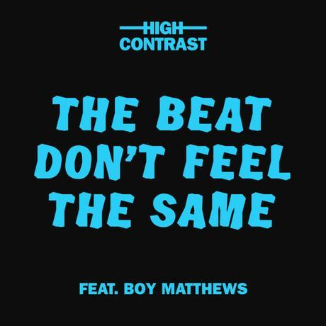 High Contrast – The Beat Don't Feel The Same