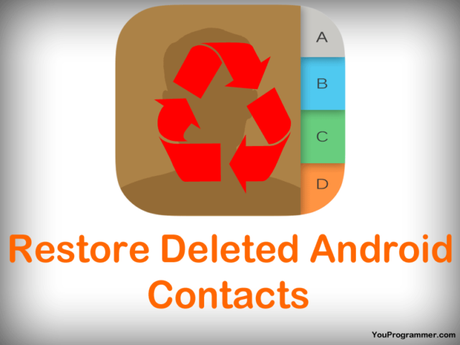Recover or Restore Deleted Android Contacts Using These Methods