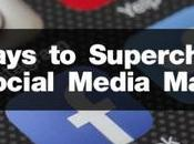 Ways Supercharge Your Social Media Marketing
