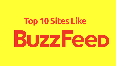 Top 10 Sites Like Buzzfeed