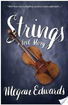Strings: A Love Story by Megan Edwards