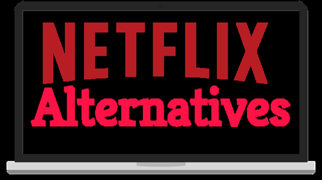 NetFlix Alternatives – Best Movie Streaming Sites(Paid and Free)