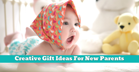 Creative Gift Ideas For New Parents