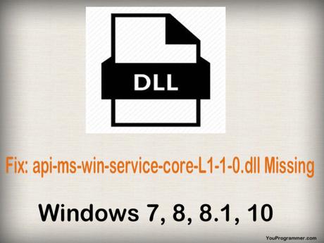 FIx: api-ms-win-service-core-L1-1-0.dll Missing