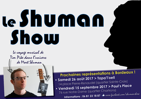 Upcoming Shuman Show dates in Bordeaux: August 26th and September 15th!