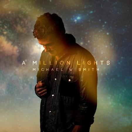 """Michael W. Smith Releases """"A Million Lights"""" Single Today"""