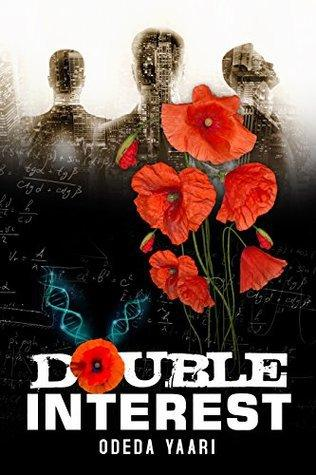 Double Interest: A Gripping Technothriller by Odeda Yaari #Thriller