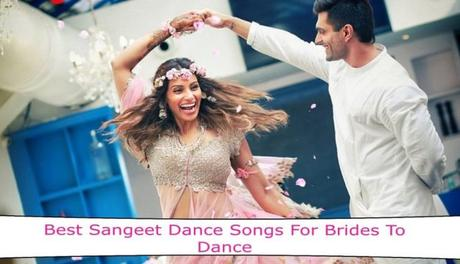 List of Sangeet Dance Songs For Brides & Her Sisters