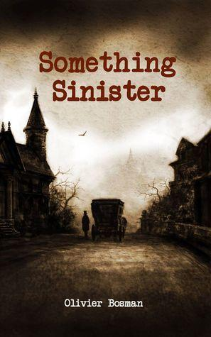 Something Sinister by Olivier Bosman