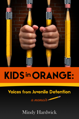 Kids in Orange: Voices from Juvenile Detention by Mindy Hardwick #BookReview #NonFiction