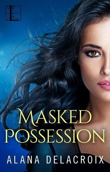 Masked Possession by Alana Delacroix @SDSXXTours @AlanaDelacroix