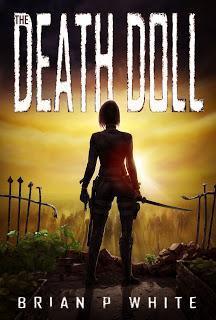 The Death Doll by Brian P. White @starange13 @Brian_P_White