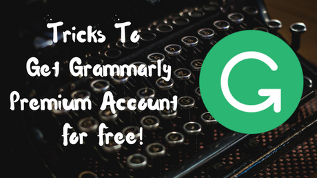 5 Tricks To Get Grammarly Premium Account For Free