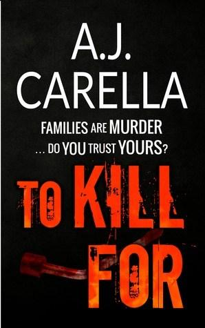Book Review – To Kill For by A.J Carella