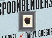 Spoonbenders Daryl Gregory Feature Review