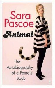 Animal: The Autobiography Of A Female Body – Sara Pascoe