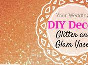Your Wedding Decor: Glitter Glam Vases