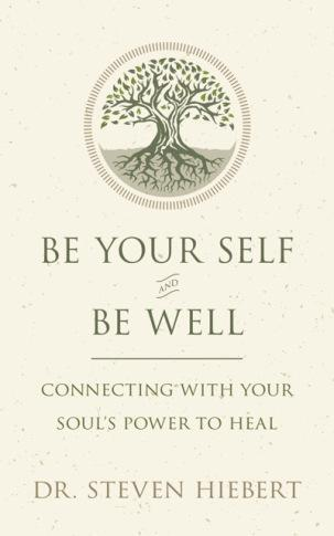 Healing is a Spiritual Pursuit:  BE YOUR SELF AND BE WELL #BookReview and #AuthorInterview